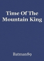 Time Of The Mountain King