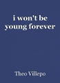 i won't be young forever