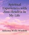 Spiritual Experiences with Jimi Hendrix in My Life