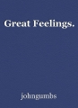 Great Feelings.