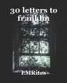 30 letters to franklin