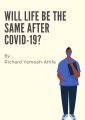 Will Life Be The Same After Covid-19?