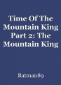Time Of The Mountain King Part 2: The Mountain King Returns