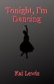 Tonight, I'm Dancing