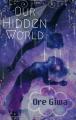 Our Hidden World
