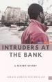 INTRUDERS AT THE BANK
