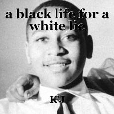a black life for a white lie