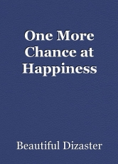 One More Chance at Happiness