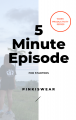 5 minute episode