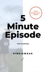 5 minute episode