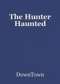 The Hunter Haunted