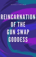 Reincarnation of the Gun Swap Goddess