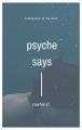 Psyche Says
