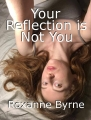Your Reflection is Not You