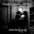 Darkness as a Mirror