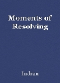 Moments of Resolving