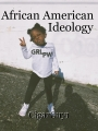African American                 Ideology