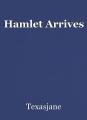 Hamlet Arrives