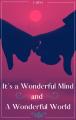 It's a Wonderful Mind and a Wonderful World