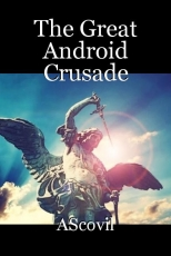 The Great Android Crusade