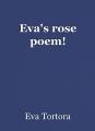 Eva's rose poem!