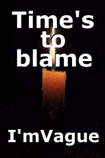 Time's to blame
