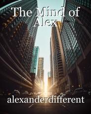 The Mind of Alex
