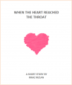 When The Heart Reached The Throat