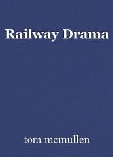 Railway Drama