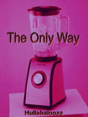 The Only Way