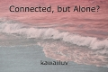 Connected, but Alone?