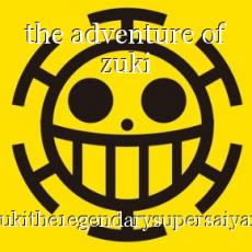 the adventure of zuki