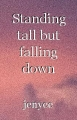 Standing tall but falling down