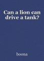 Can a lion can drive a tank?