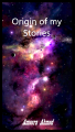 Origin of my Stories