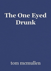 The One Eyed Drunk