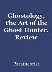 Ghostology, The Art of the Ghost Hunter, Review