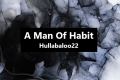 A Man Of Habit