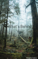 What's Behind You (Contest Entry)