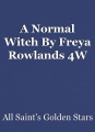 A Normal Witch By Freya Rowlands 4W