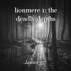 lionmere 1: the deadly depths