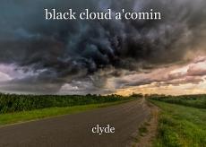 black cloud a'comin