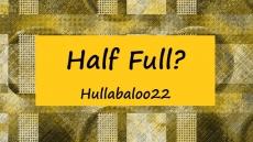 Half Full?