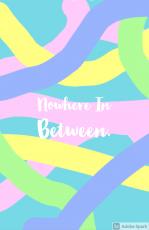 Nowhere In Between