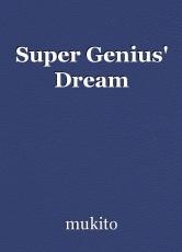 Super Genius' Dream