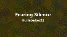 Fearing Silence