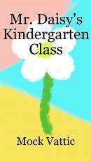 Mr. Daisy's Kindergarten Class