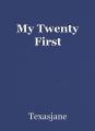 My Twenty First