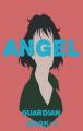 Guardian Book 1: Angel