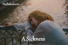 A Sickness
